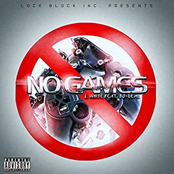 No Games (feat. Bo Deal)