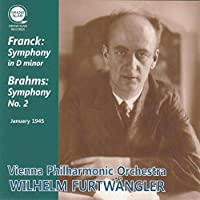 フランク : 交響曲 | ブラームス : 交響曲 第2番 (Franck : Symphony in D minor | Brahms : Symphony No.2 ~ January 1945 / Vienna Philharmonic Orchestra , Wilhelm Furtwangler)