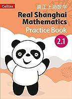 Real Shanghai Mathematics - Pupil Practice Book 2.1