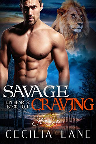 Savage Craving: A Shifting Destinies Lion Shifter Romance (Lion Hearts Book 4) by [Cecilia Lane]