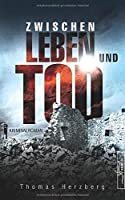 Herzberg, T: Zwischen Leben und Tod