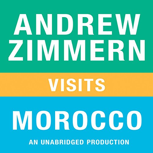 Andrew Zimmern Visits Morocco audiobook cover art