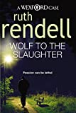 Wolf To The Slaughter: (A Wexford Case)