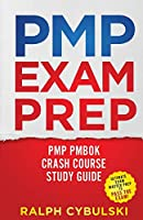 PMP Exam Prep - PMP PMBOK Crash Course Study Guide 2 Books In 1