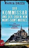Der Kommissar und der Orden von Mont-Saint-Michel: Ein Kriminalroman aus der Normandie (Kommissar Philippe Lagarde 3) (German Edition)