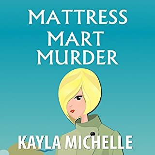 Mattress Mart Murder     Chloe Cook Cozy Mystery, Book 1              By:                                                                                                                                 Kayla Michelle                               Narrated by:                                                                                                                                 Rebecca Hansen                      Length: 2 hrs and 46 mins     28 ratings     Overall 3.1