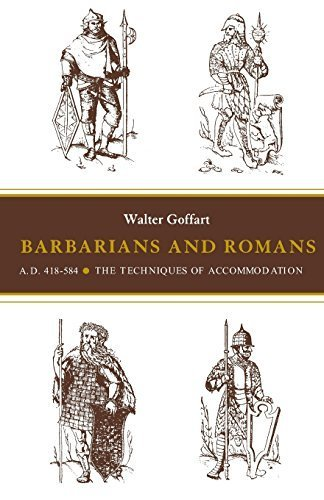 Barbarians and Romans, A.D. 418-584 by Walter A. Goffart (1987-10-01)