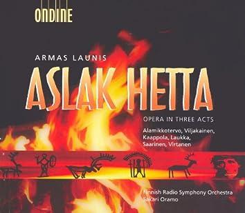 Launis, A.: Aslak Hetta [Opera]