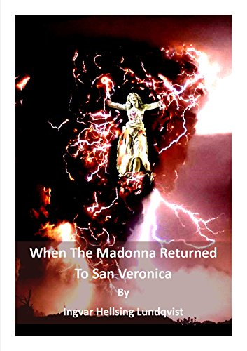 When The Madonna Returned To San Veronica (English Edition)