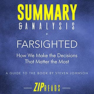 Summary & Analysis of Farsighted: How We Make the Decisions that Matter the Most audiobook cover art