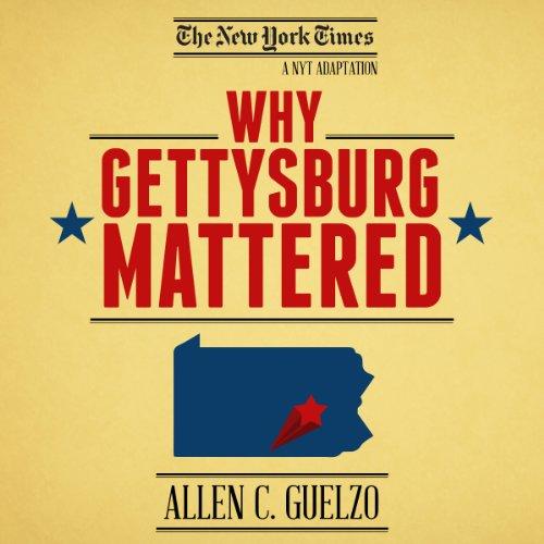 Why Gettysburg Mattered: 150 Years Later (Bonus Material: The Gettysburg Address) audiobook cover art