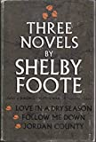 Three Novels By Shelby Foote