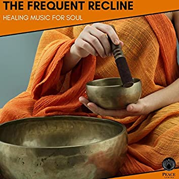 The Frequent Recline - Healing Music For Soul