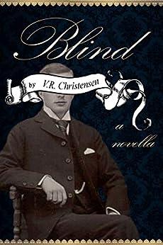 Blind - a novella by [V.R. Christensen, B. Lloyd]