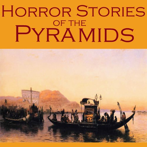 Horror Stories of the Pyramids audiobook cover art