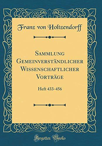 Sammlung Gemeinverständlicher Wissenschaftlicher Vorträge: Heft 433-456 (Classic Reprint)