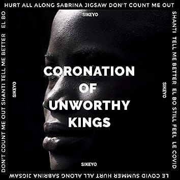 Coronation of Unworthy Kings