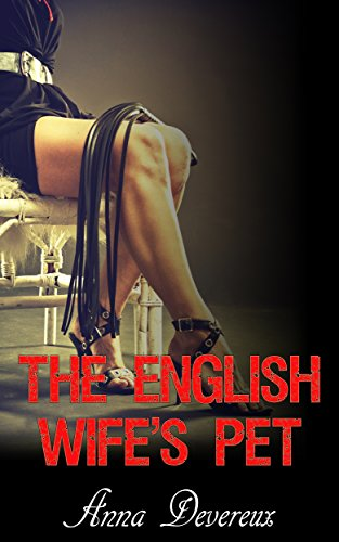 The English Wife's Pet: A Bdsm, femdom, chastity story (English Edition)