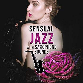 Sensual Jazz with Saxophone Sounds – Romantic Jazz Evening, Candle Light Dinner, Saxophone Jazz