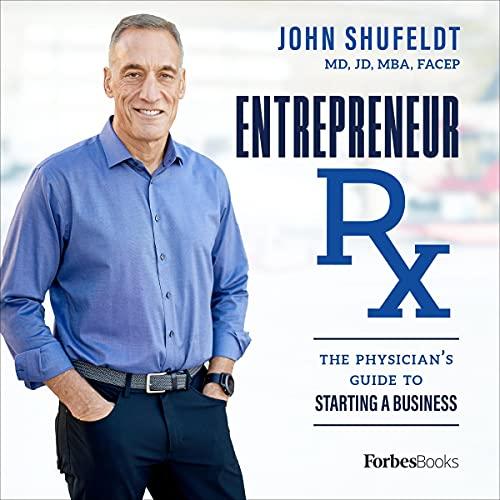 Entrepreneur Rx Audiobook By John Shufeldt cover art