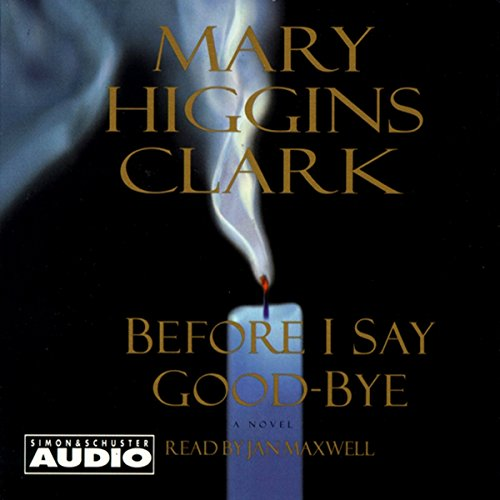 Before I Say Good-Bye Audiobook By Mary Higgins Clark cover art