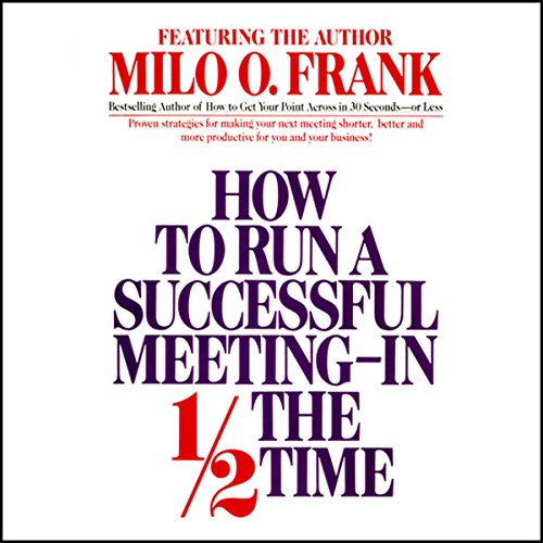 How to Run a Successful Meeting In 1/2 the Time cover art