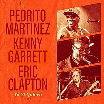 Yo Si Quiero (feat. Eric Clapton & Kenny Garrett)