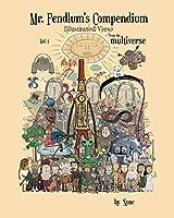 Mr. Pendlum's Compendium-Illustrated Verse from the Multiverse Vol. 1