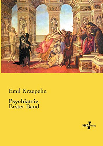 Psychiatrie: Erster Band