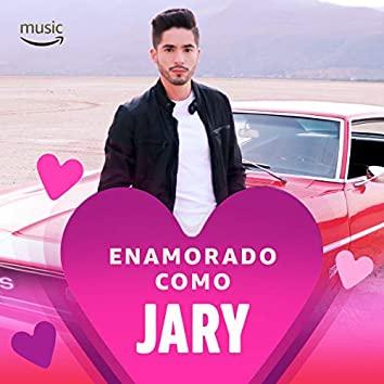 Enamorado como Jary
