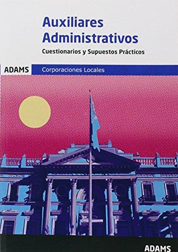 Auxiliares Administrativos, Administración Local. Cuestionarios y supuestos