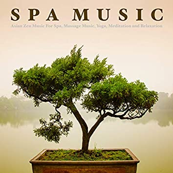 Spa Music: Asian Zen Music For Spa, Massage Music, Yoga, Meditation and Relaxation