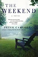 The Weekend: A Novel by Peter Cameron(2009-03-31)