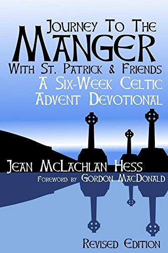 Journey to the Manger with St. Patrick & Friends: A Six-Week Celtic Advent Devotional