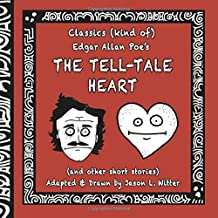 Classics (kind of): Edgar Allan Poe's The Tell-Tale Heart (and other short stories)