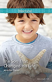 The Son That Changed His Life (Bride's Bay Surgery Book 2) by [Jennifer Taylor]