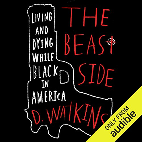 The Beast Side     Living (and Dying) While Black in America              De :                                                                                                                                 D. Watkins                               Lu par :                                                                                                                                 Brandon Rubin                      Durée : 4 h et 14 min     Pas de notations     Global 0,0