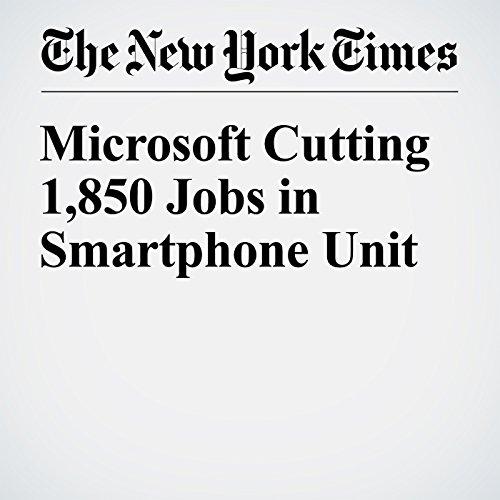 Microsoft Cutting 1,850 Jobs in Smartphone Unit cover art