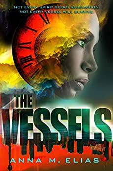 The Vessels by [Anna Elias]