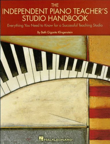 The Independent Piano Teacher's Studio Handbook: Everything You Need to...