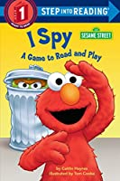 I Spy (Sesame Street): A Game to Read and Play (Step into Reading)