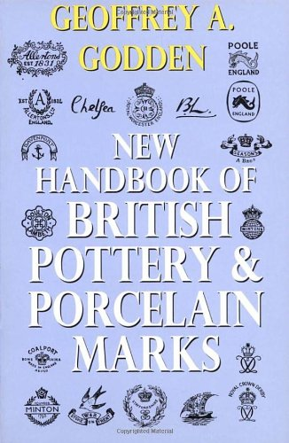 Compare Textbook Prices for New Handbook of British Pottery and Porcelain Marks Revised edition Edition ISBN 9780091865801 by Godden, Geoffrey A.