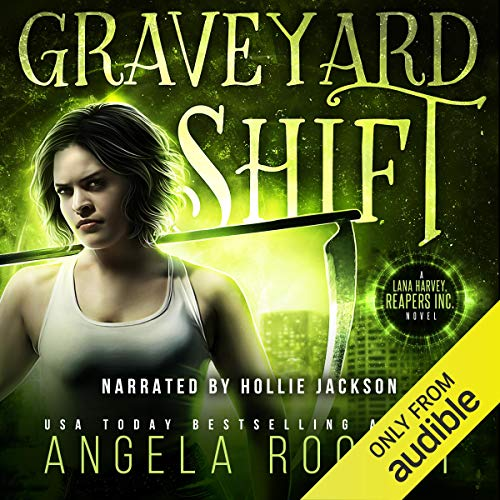 Graveyard Shift (Lana Harvey, Reapers Inc. Book 1) audiobook cover art