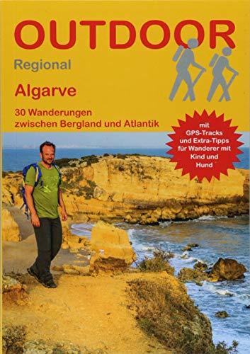 Algarve: 30 Wanderungen zwischen Bergland und Atlantik (Outdoor Regional)