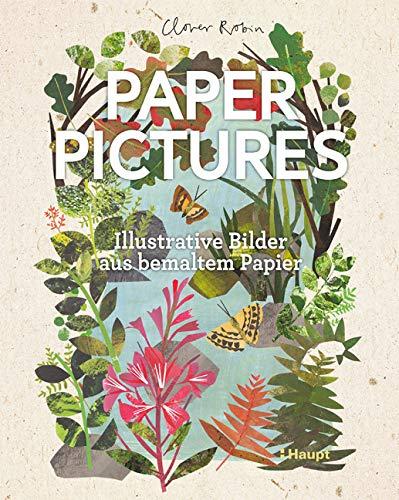 Paper Pictures: Illustrative Bilder aus bemaltem Papier