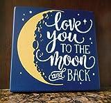 Queen54ferna Letreros de madera con texto en inglés 'I Love You To The Moon And Back', letrero de decoración de habitación de niños, decoración de guardería, I Love You To The Moon And Back Decor