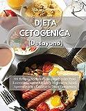 DIETA CETOGÉNICA (Desayuno): 60 Recetas Seleccionadas para Perder Peso Extremadamente Rápido y Mejorar tu Salud. Aprendiendo a Cocinar la Dieta Cetogénica. Ketogenic Diet (Spanish Version)