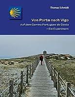Von Porto nach Vigo: Auf dem Camino Portugues da Costa - Ein Experiment