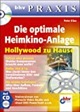 Die optimale Heimkino-Anlage, m. CD-ROM. bhv Praxis