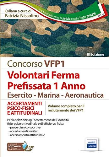 Concorso VFP1. Accertamenti psico-fisici e attitudinali. Volontari in ferma prefissata di 1 anno. Esercito, marina, aeronautica